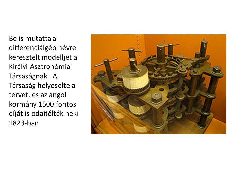 Be is mutatta a differenciálgép névre keresztelt modelljét a Királyi Asztronómiai Társaságnak. A Társaság helyeselte a tervet, és az angol kormány 150