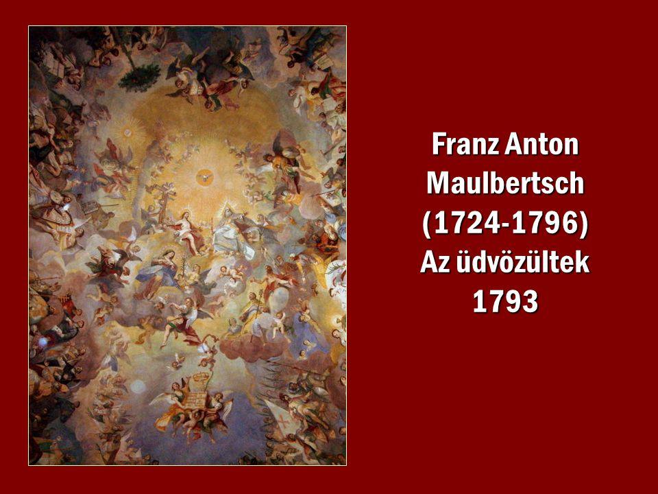 Franz Anton Maulbertsch (1724-1796) Az üdvözültek 1793