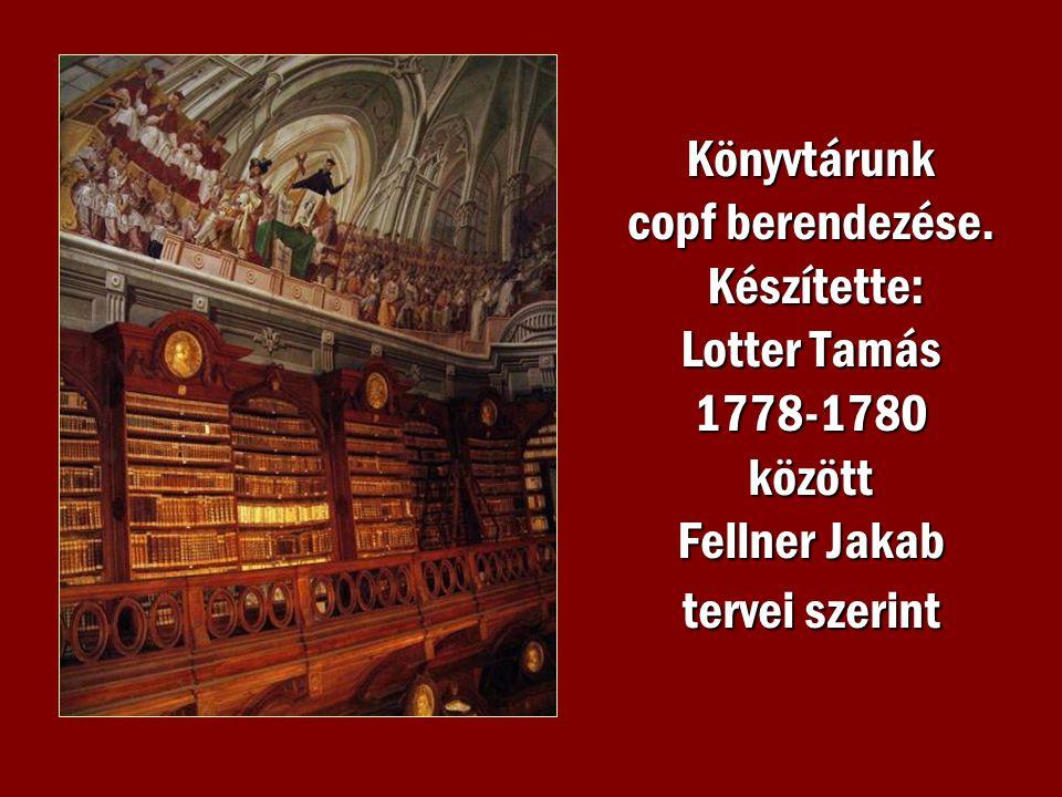 Könyvtárunk copf berendezése. Készítette: Lotter Tamás 1778-1780 között Fellner Jakab tervei szerint