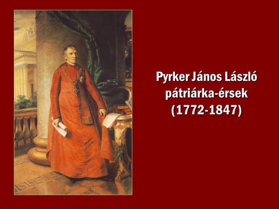 Pyrker János László pátriárka-érsek (1772-1847)