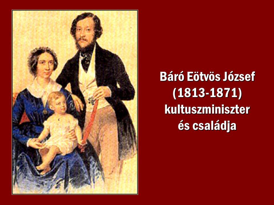 Báró Eötvös József (1813-1871) kultuszminiszter és családja