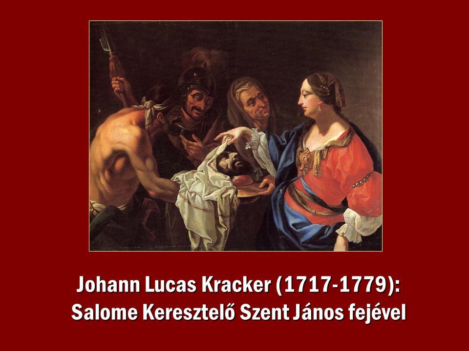 Johann Lucas Kracker (1717-1779): Salome Keresztelő Szent János fejével