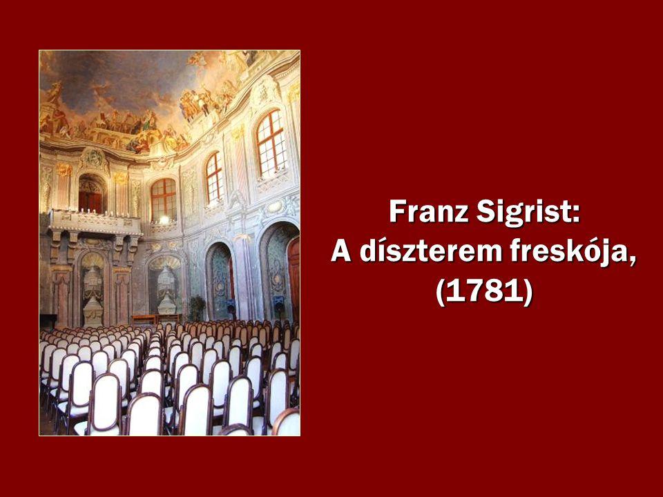 Franz Sigrist: A díszterem freskója, (1781)