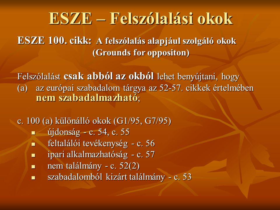 ESZE – Felszólalási okok ESZE 100. cikk: A felszólalás alapjául szolgáló okok (Grounds for oppositon) Felszólalást csak abból az okból lehet benyújtan