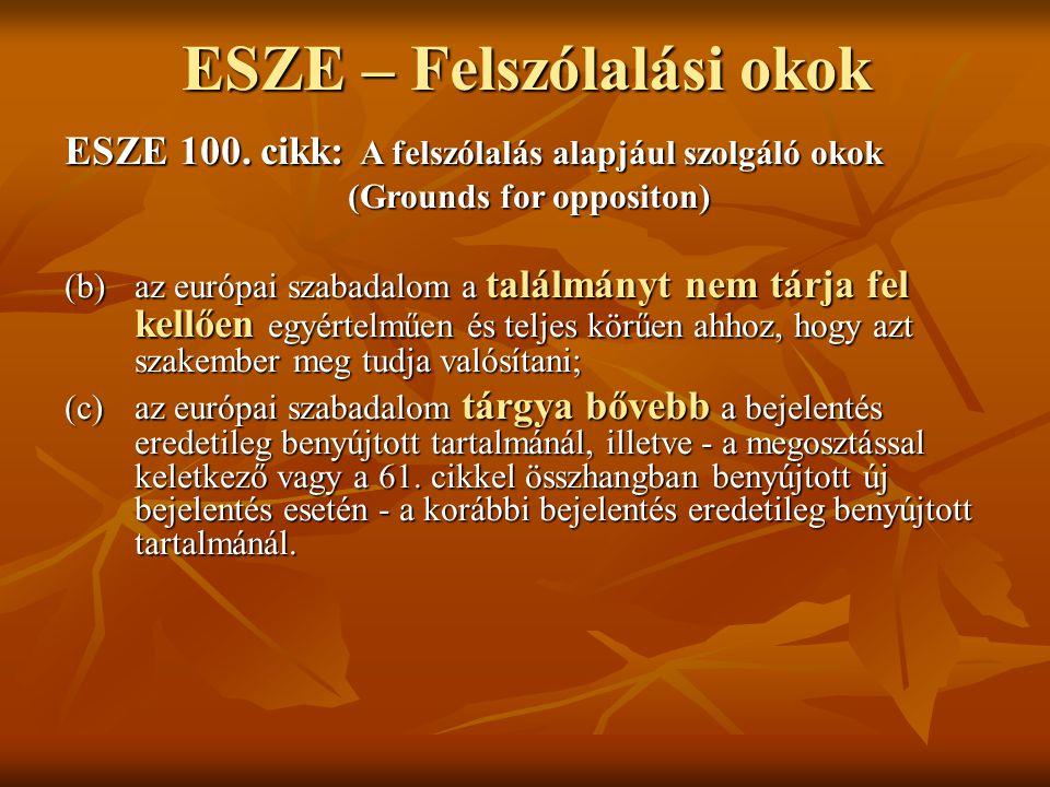 ESZE – Felszólalási okok ESZE 100. cikk: A felszólalás alapjául szolgáló okok (Grounds for oppositon) (b) az európai szabadalom a találmányt nem tárja