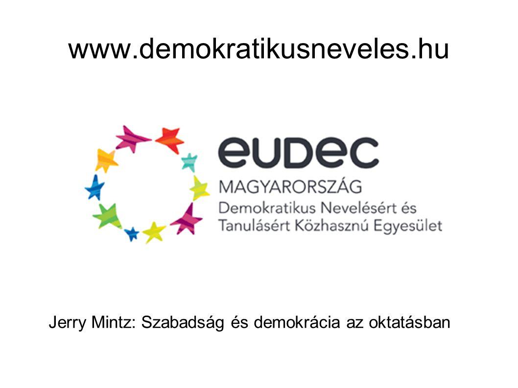 www.demokratikusneveles.hu Jerry Mintz: Szabadság és demokrácia az oktatásban