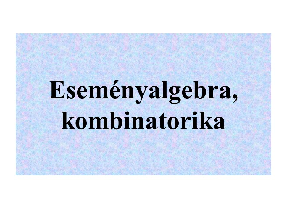 Eseményalgebra Definíció.