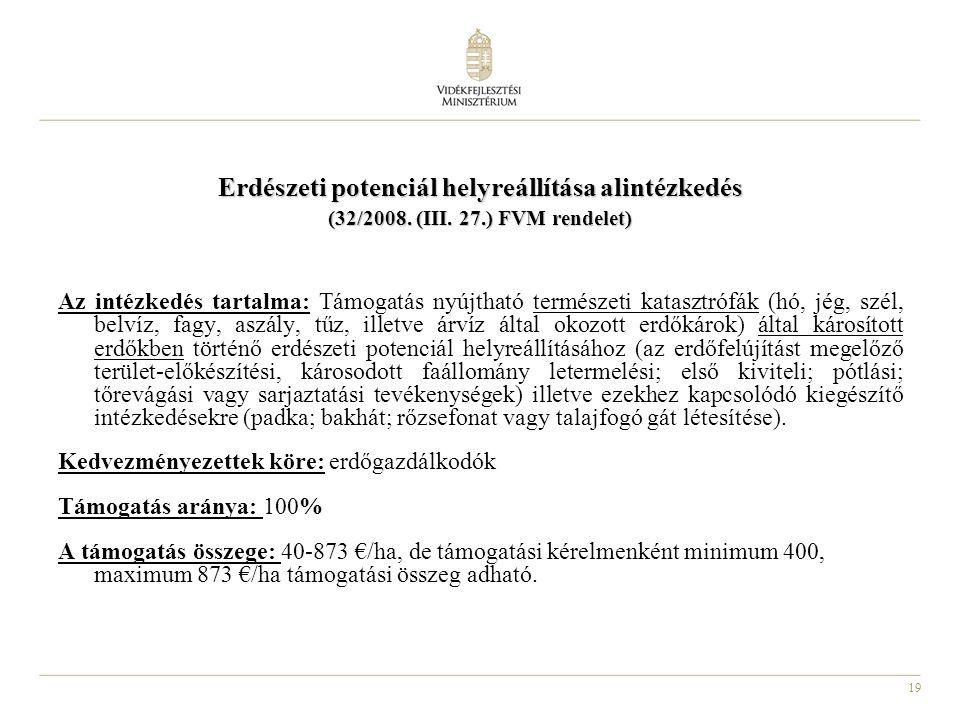 19 Erdészeti potenciál helyreállítása alintézkedés (32/2008.