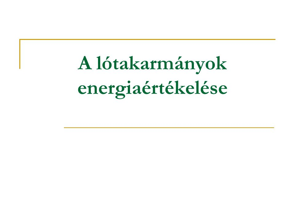 A lótakarmányok energiaértékelése