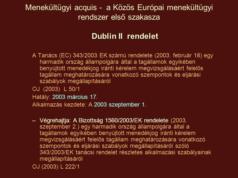 Menekültügyi acquis - a Közös Európai menekültügyi rendszer első szakasza Eurodac A Tanács 2725/2000/EK rendelete (2000.