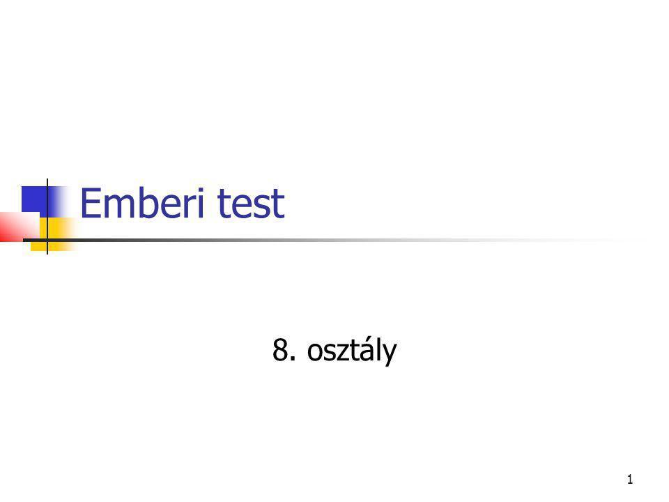 1 Emberi test 8. osztály