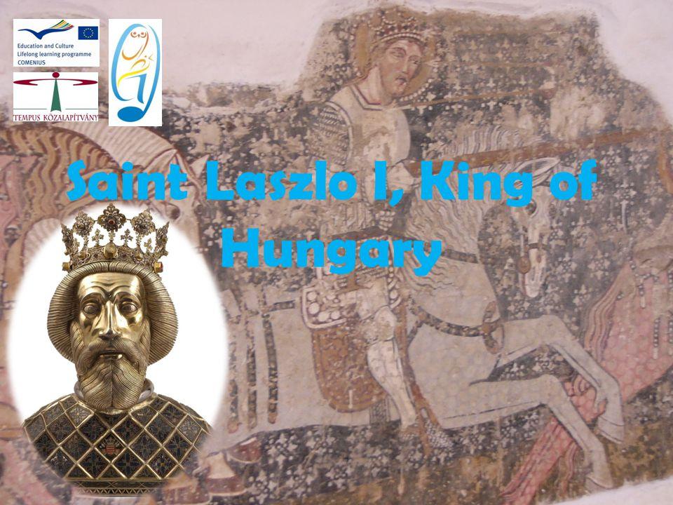Saint Laszlo I, King of Hungary