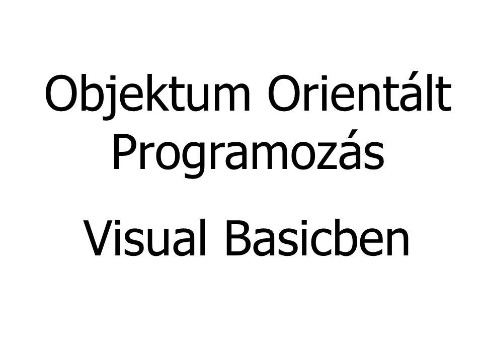 """2 Objektumok Object – egy dolog, tárgy, """"valami –Command button, text box, stb."""