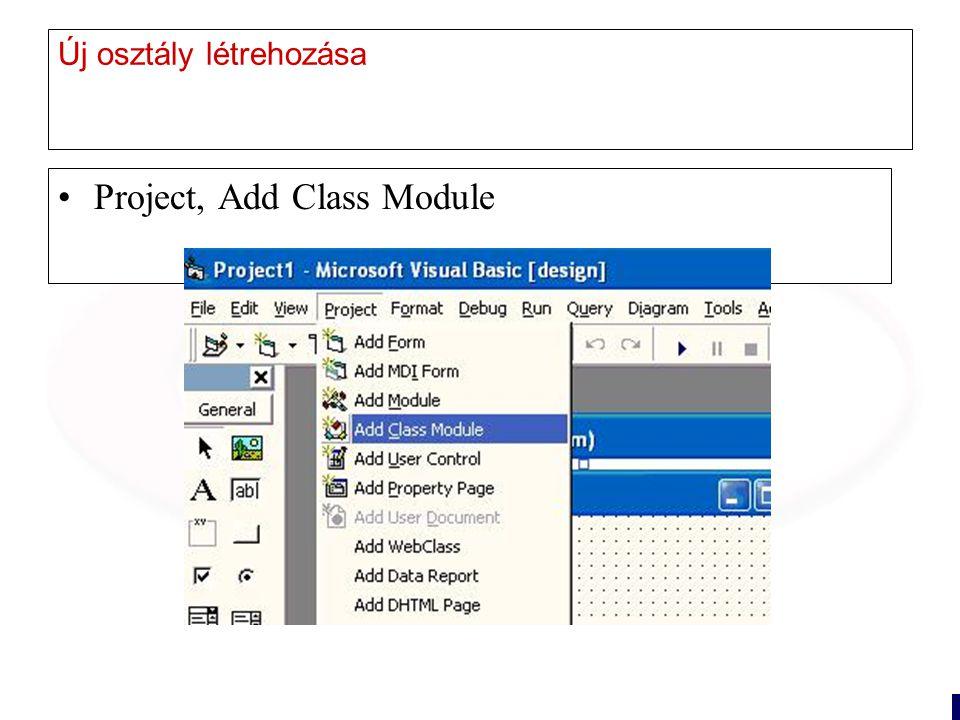 10 Új osztály létrehozása Project, Add Class Module