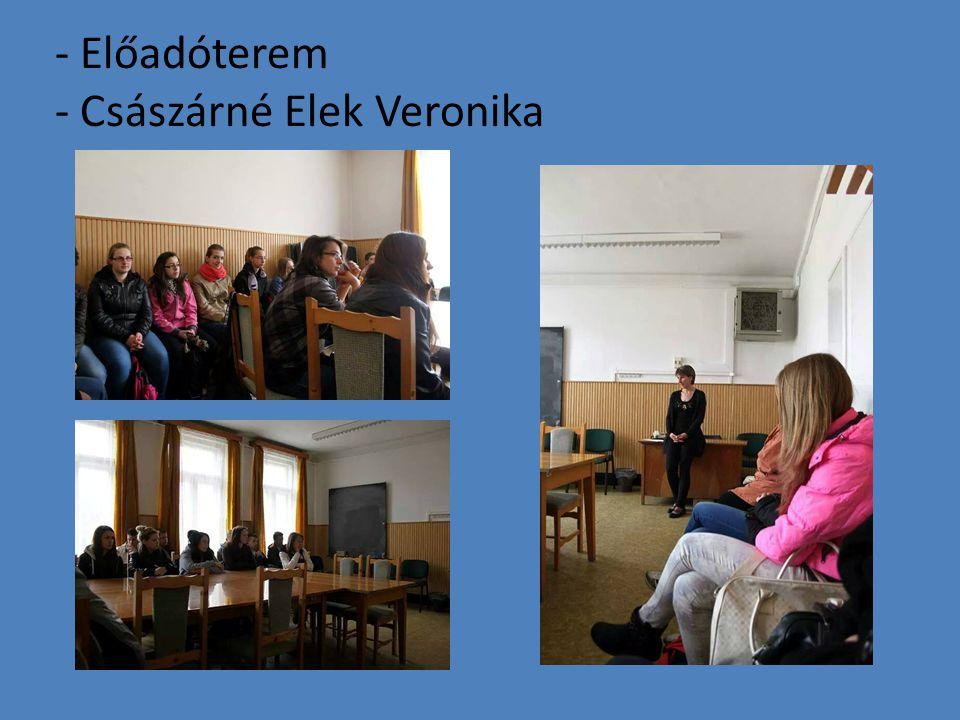- Előadóterem - Császárné Elek Veronika