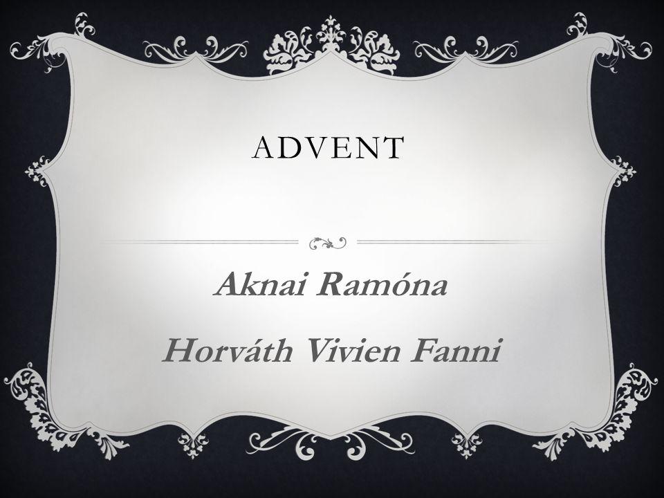 ADVENT Aknai Ramóna Horváth Vivien Fanni