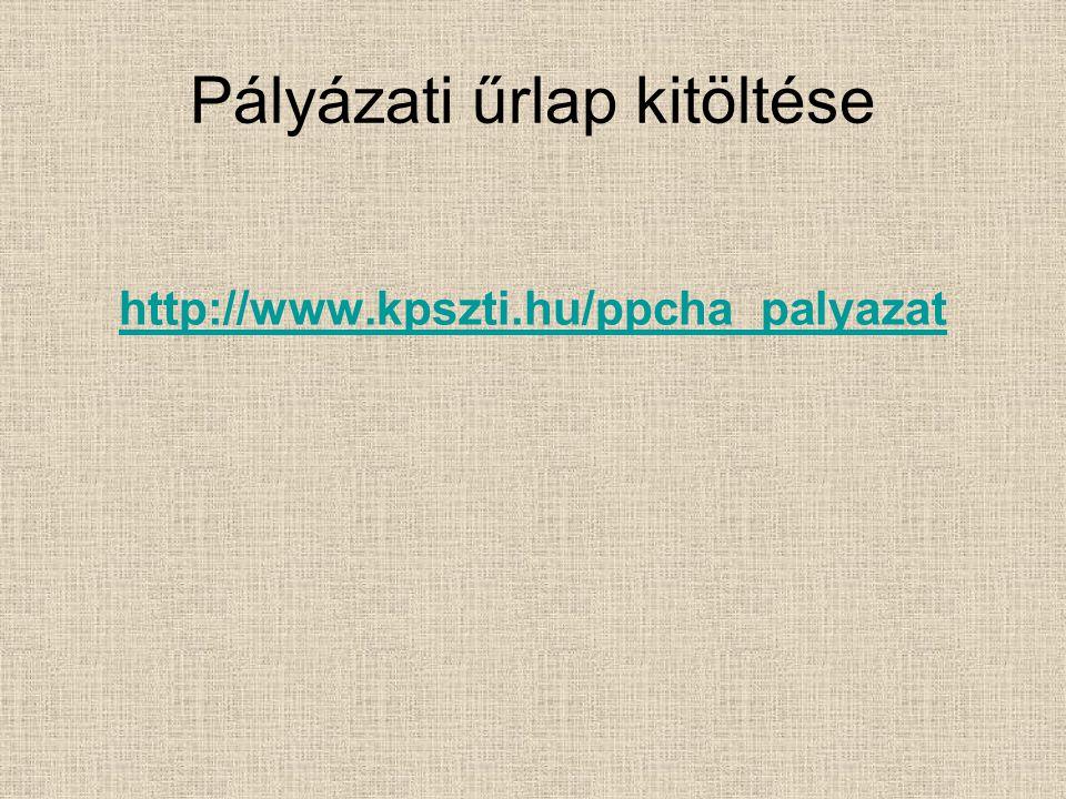 Pályázati űrlap kitöltése http://www.kpszti.hu/ppcha_palyazat