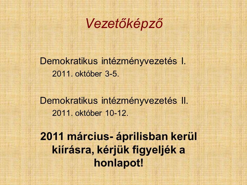 Vezetőképző Demokratikus intézményvezetés I. 2011.