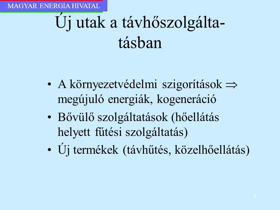 MAGYAR ENERGIA HIVATAL 14 Az önkormányzatok a távhőszolgáltatás problémáit egyedül nem képesek orvosolni Szükséges az önkormányzatok közötti együttműködés (pl.