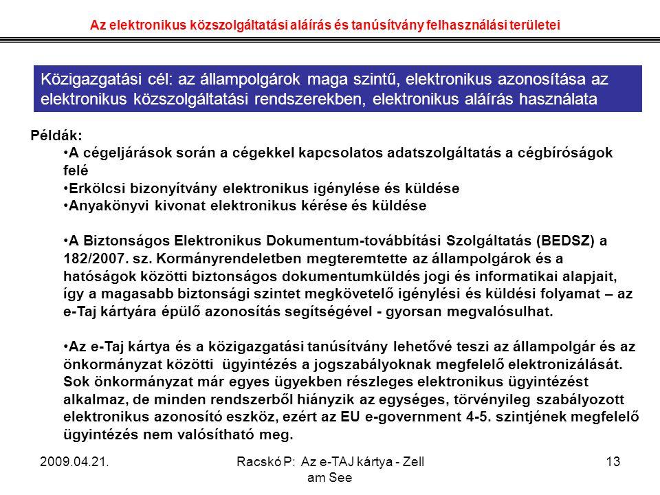2009.04.21.Racskó P: Az e-TAJ kártya - Zell am See 13 Példák: A cégeljárások során a cégekkel kapcsolatos adatszolgáltatás a cégbíróságok felé Erkölcs