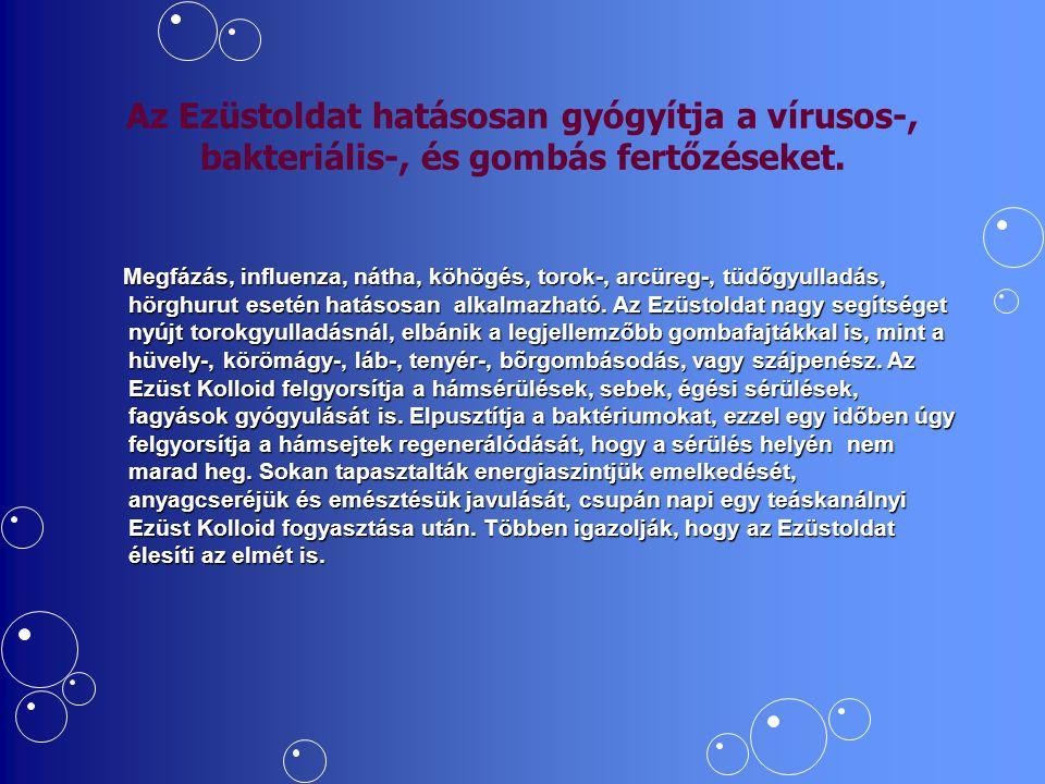 Az Ezüstoldat hatásosan gyógyítja a vírusos-, bakteriális-, és gombás fertőzéseket. Megfázás, influenza, nátha, köhögés, torok-, arcüreg-, tüdőgyullad