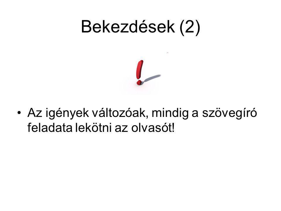 Bekezdések (3) Gyakori hibák: 1.Befejezés nem jó elhelyezése.