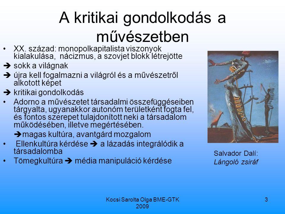 Kocsi Sarolta Olga BME-GTK 2009 3 A kritikai gondolkodás a művészetben XX.