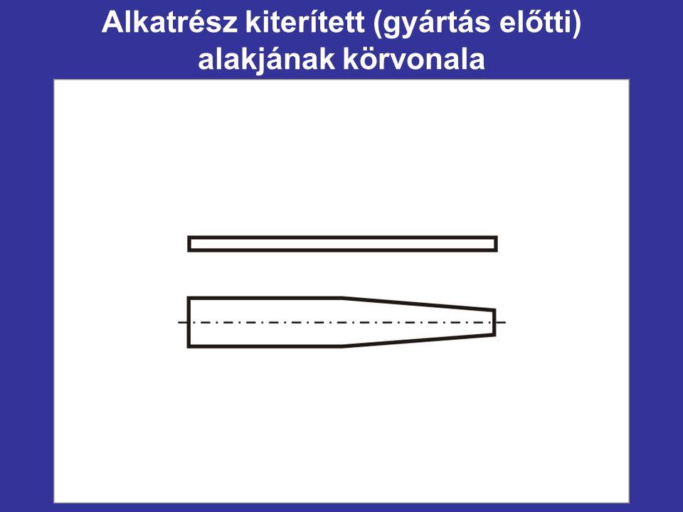 Alkatrész kiterített (gyártás előtti) alakjának körvonala