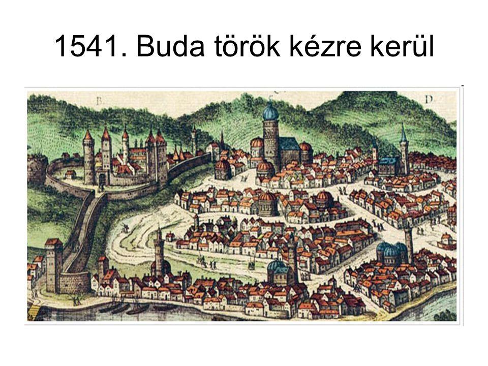 1541. Buda török kézre kerül