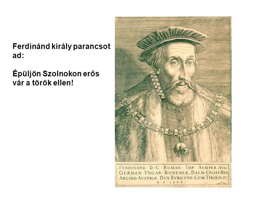 1550-1551-ben épült fel az új végvárrendszer legerősebb láncszeme: Szolnok
