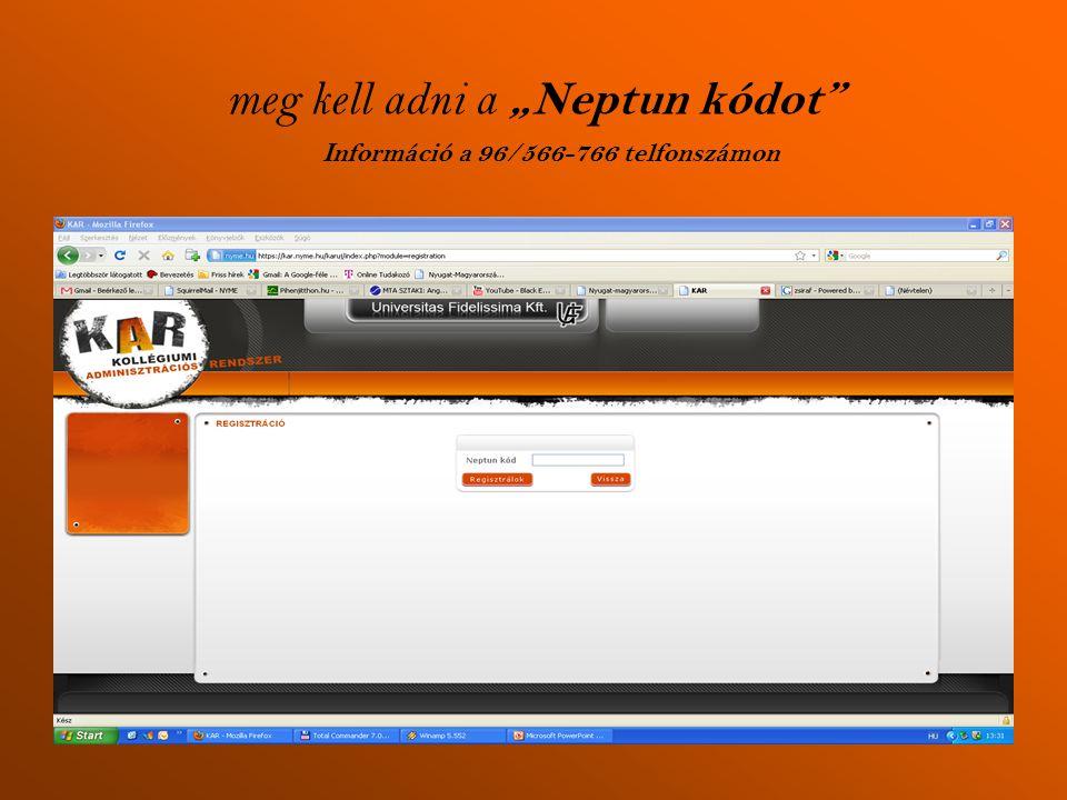 """meg kell adni a """"Neptun kódot Információ a 96/566-766 telfonszámon"""