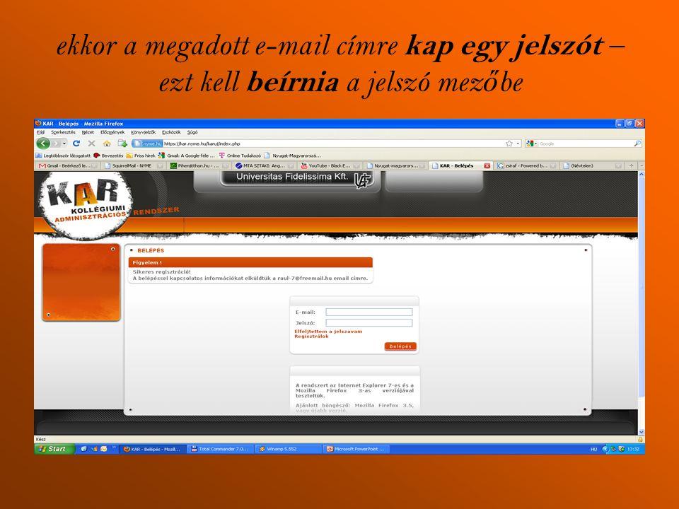 ekkor a megadott e-mail címre kap egy jelszót – ezt kell beírnia a jelszó mez ő be