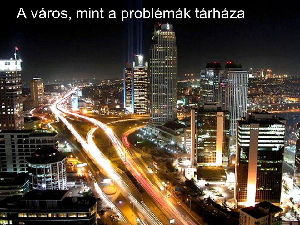 A város, mint a problémák tárháza