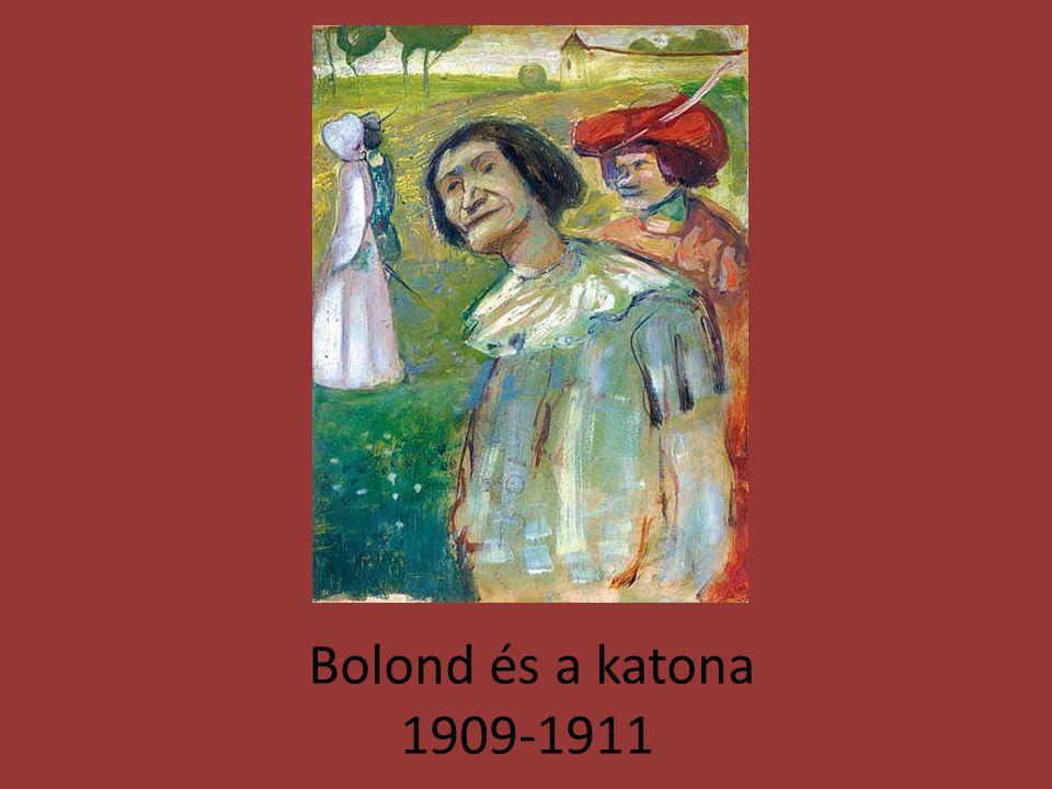 Bolond és a katona 1909-1911