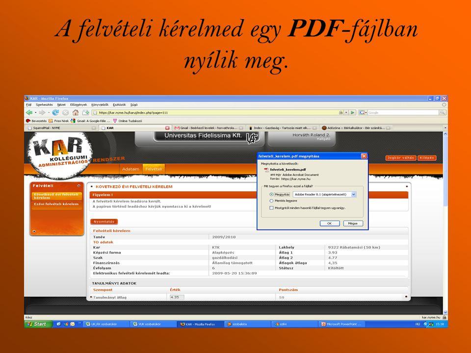 A felvételi kérelmed egy PDF -fájlban nyílik meg.