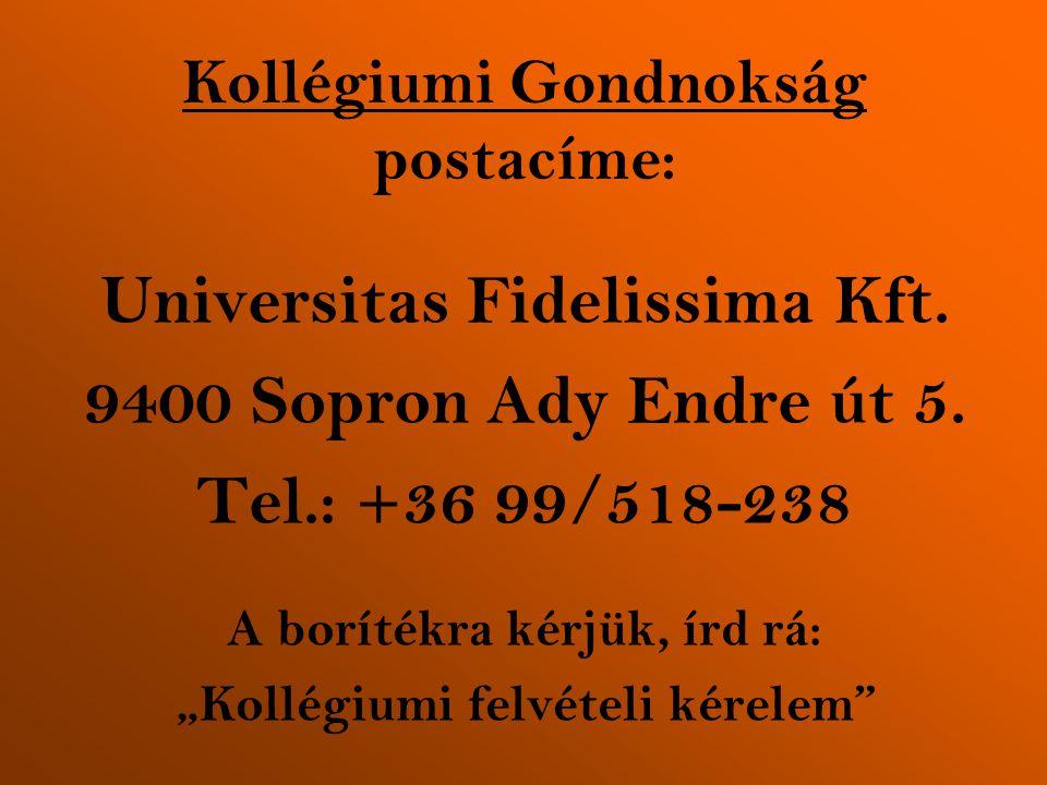 Kollégiumi Gondnokság postacíme: Universitas Fidelissima Kft.