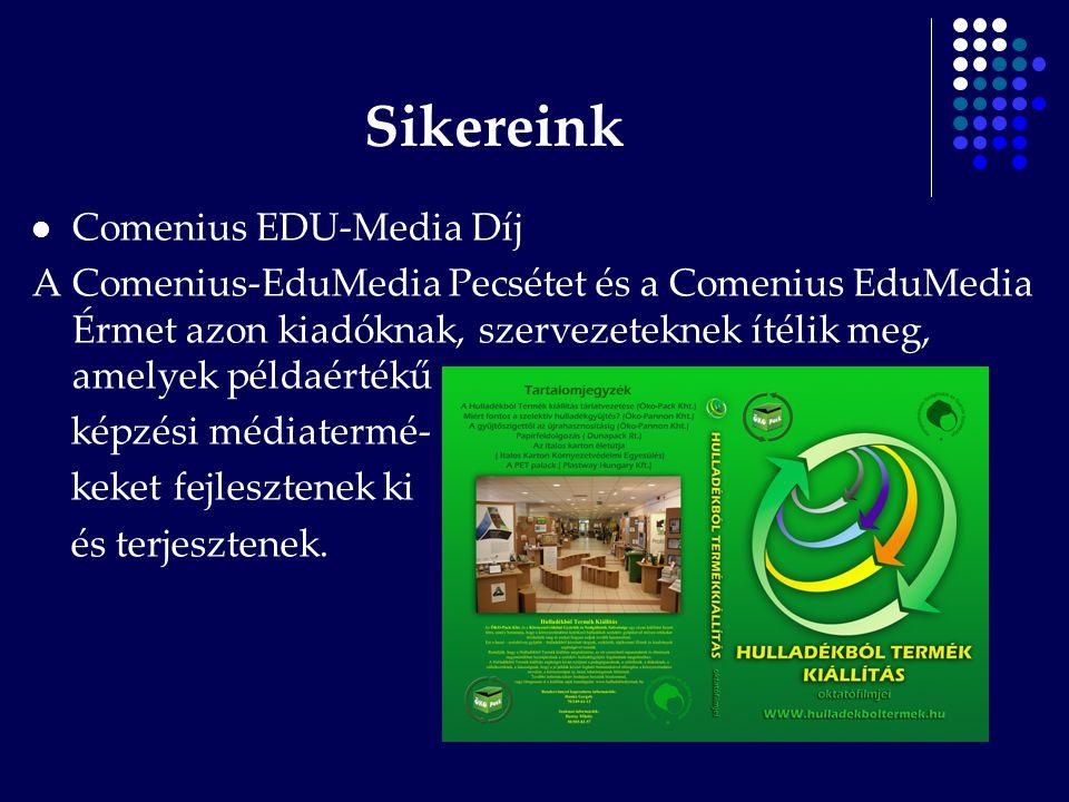 Sikereink Comenius EDU-Media Díj A Comenius-EduMedia Pecsétet és a Comenius EduMedia Érmet azon kiadóknak, szervezeteknek ítélik meg, amelyek példaért