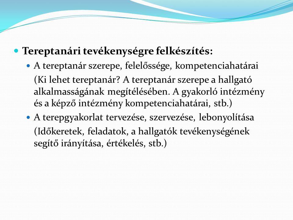 Tereptanári tevékenységre felkészítés: A tereptanár szerepe, felelőssége, kompetenciahatárai (Ki lehet tereptanár.