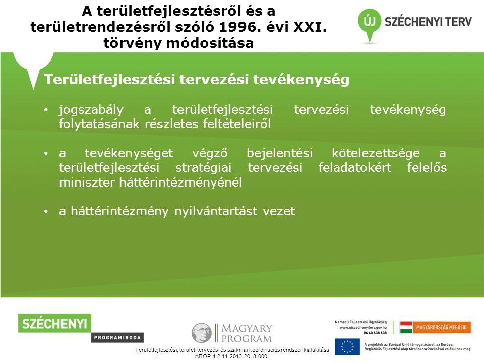 Területfejlesztési, területi tervezési és szakmai koordinációs rendszer kialakítása, ÁROP-1.2.11-2013-2013-0001 A területfejlesztésről és a területrendezésről szóló 1996.
