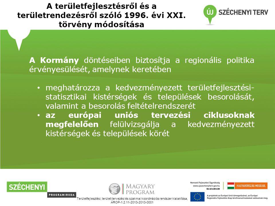 Területfejlesztési, területi tervezési és szakmai koordinációs rendszer kialakítása, ÁROP-1.2.11-2013-2013-0001 A területfejlesztésről és a területren