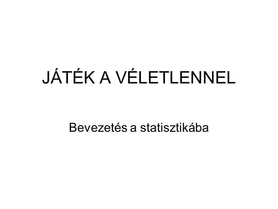 JÁTÉK A VÉLETLENNEL Bevezetés a statisztikába