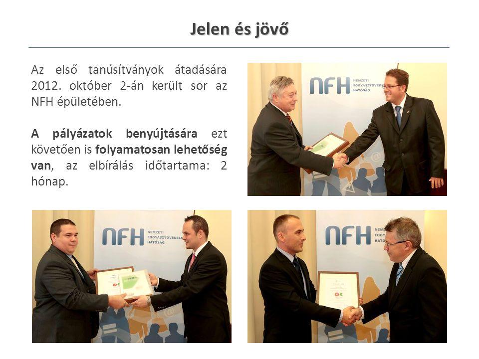 Jelen és jövő Az első tanúsítványok átadására 2012.