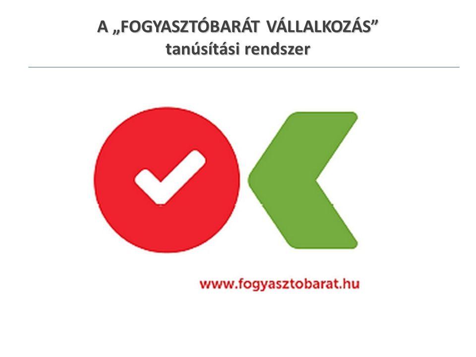 """A """"FOGYASZTÓBARÁT VÁLLALKOZÁS tanúsítási rendszer"""