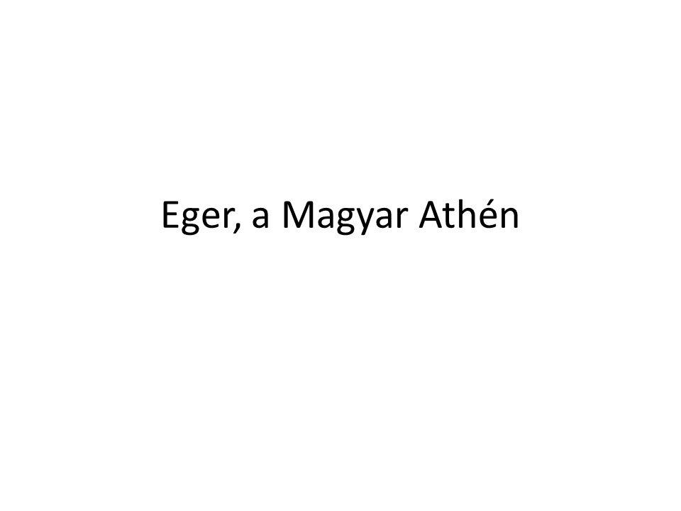 """Eger iskolaváros, rengeteg kulturális intézménye van, nevét egykor a tudományok, a művészetek igazi otthonaként a """"magyar Athén jelzővel is illették."""