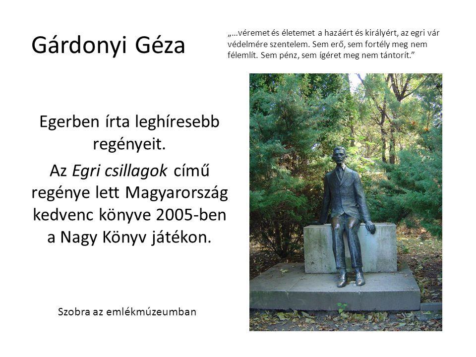 """Gárdonyi Géza Egerben írta leghíresebb regényeit. Az Egri csillagok című regénye lett Magyarország kedvenc könyve 2005-ben a Nagy Könyv játékon. """"…vér"""