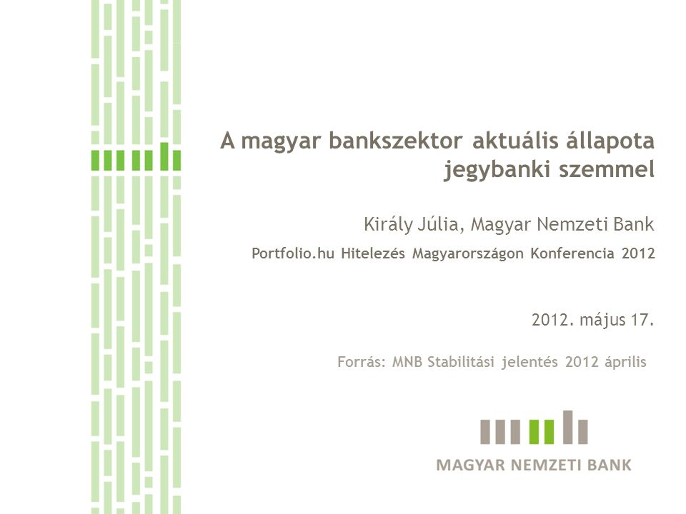 """Lefagyott aktivitású bankrendszer: csökkenő nettó hitelflow-k Régiós összehasonlításban is alacsony hitelaktivitás Jelentősen kitolódó fordulópontok a hitelezésben Szigorodnak a hitelfeltételek A bankok maguk is pesszimistábbak Összehúzódó bankrendszer – rövidülő külföldi források Növekvő """"nem-termelő hitelek – lassuló workout Átstrukturálások nélkül még rosszabb lenne a kép Nem csak az árfolyamkockázat növeli a törlesztőrészletet A moratórium ingatlanpiaci feszültséget növel A bankrendszer tőkehelyzete megfelelő Csökkenő adózás előtti eredmény Minden összehasonlításban alacsony a tény-jövedelmezőség Növekszik a veszteséges bankok száma – tőkevesztés A gyengülő tőkehelyzet a szigorításnak újra oka Tavalyi megállapítások – idei aktualitással Király Júlia: A magyar bankrendszer aktuális állapota"""
