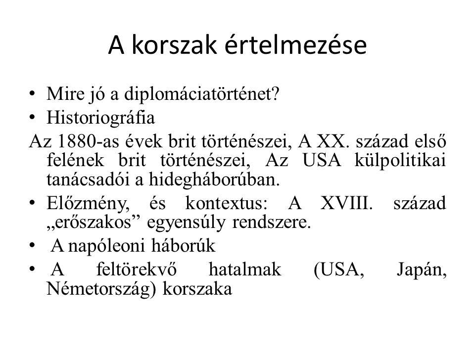 A korszak értelmezése Mire jó a diplomáciatörténet? Historiográfia Az 1880-as évek brit történészei, A XX. század első felének brit történészei, Az US