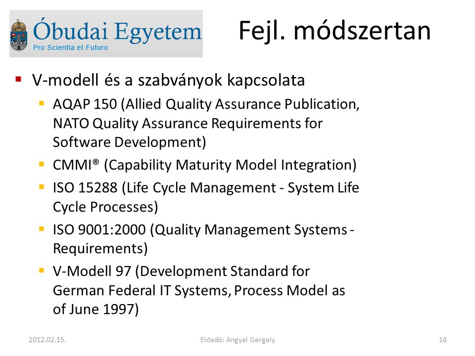  V-modell és a szabványok kapcsolata  AQAP 150 (Allied Quality Assurance Publication, NATO Quality Assurance Requirements for Software Development)