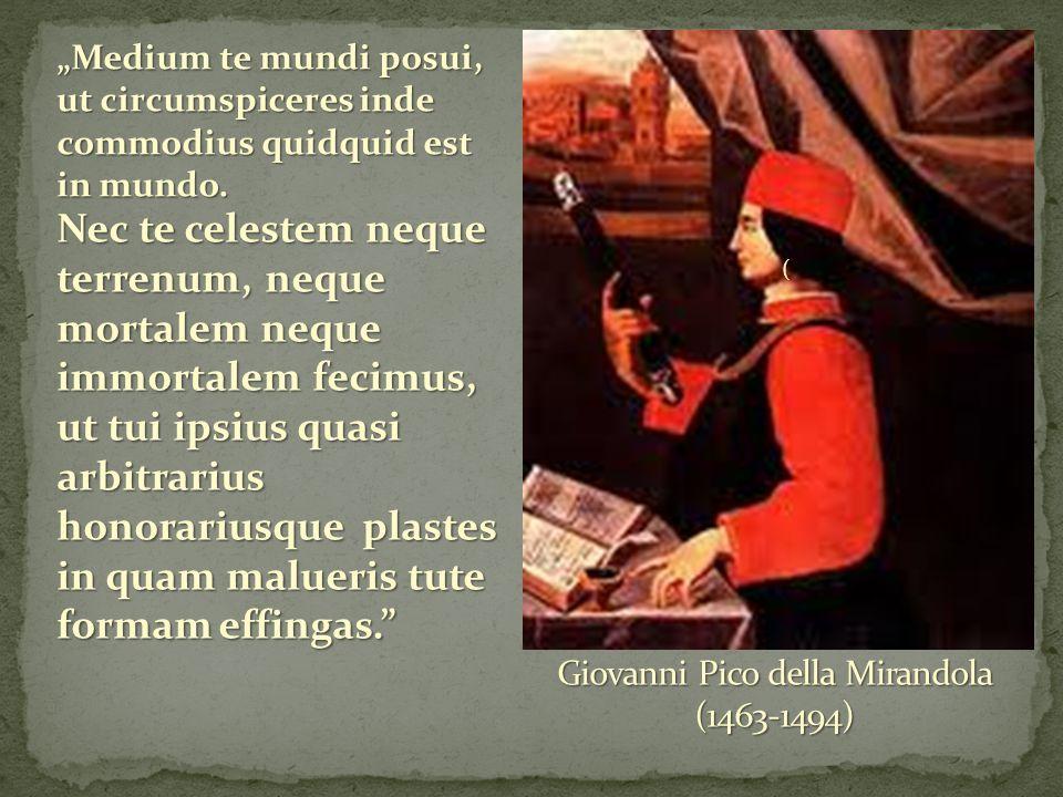 """( """"Medium te mundi posui, ut circumspiceres inde commodius quidquid est in mundo."""