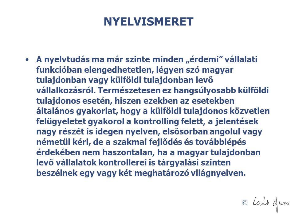 """© NYELVISMERET A nyelvtudás ma már szinte minden """"érdemi"""" vállalati funkcióban elengedhetetlen, légyen szó magyar tulajdonban vagy külföldi tulajdonba"""
